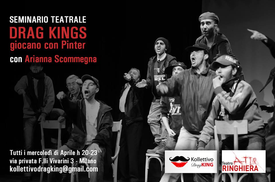SEMINARIO TEATRALE DRAG KINGS giocano con Pinter condotto daArianna Scommegna